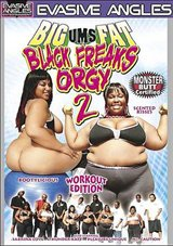 Big Ums Fat Black Freaks Orgy 2