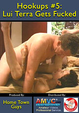 Hookups 5: Lui Terra Gets Fucked