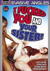 I Fucked You And Your Sister