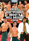Every Guy's Crazy About A Well Dressed Cock