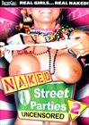 Naked Street Parties Uncensored 2