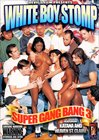 White Boy Stomp: Super Gang Bang 3