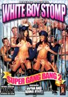 White Boy Stomp: Super Gang Bang 2