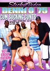 Denni O 75: Cum Sucking Cunts