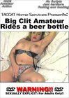 Big Clit Amateur Rides A Beer Bottle