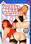 Bubble Butt Mothers 4