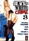 Black On White Crime 3