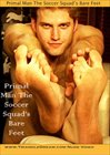 Primal Man The Soccer Squad's Bare Feet