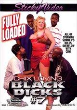 Chix Loving Black Dicks 7: Fully Loaded