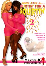 Hurtin' For A Squirtin' 2