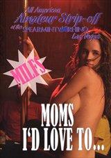 Moms I'd Love To...