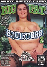 Big Fat Squirters 2
