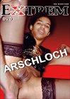 Extrem Arschloch