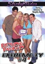 Extreme Ty 4: Birthday Banged