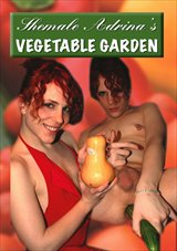 Shemale Adrina's Vegetable Garden
