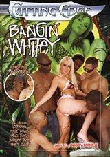 Bangin' Whitey