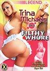 Trina Michaels aka Filthy Whore