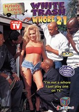 White Trash Whore 21: Kristy Love