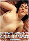 Intimate Moments: Girls In Private