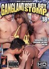 Gangland White Boy Stomp 18