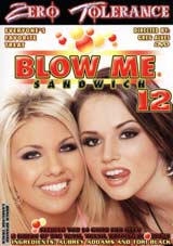 Blow Me Sandwich 12