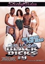 Chix Loving Black Dicks 9: The Need For Seed