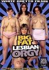 Big Fat Lesbian Orgy