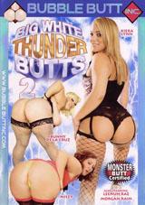 Big White Thunder Butts 2