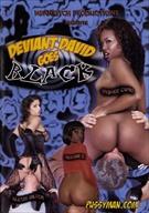 Pussyman's Deviant David Goes Black