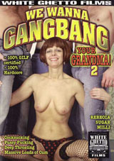 We Wanna Gangbang Your Grandma 2