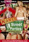 Naked Street Parties Uncensored 3