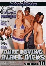 Chix Loving Black Dicks 10: Milking The Black Mamba