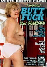 I Wanna Butt Fuck Your Grandma