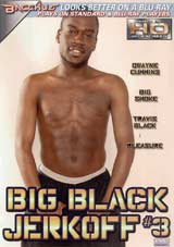 Big Black Jerkoff 3