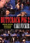Buttcrack Pig 2: Cake Fucker