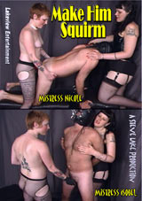 Make Him Squirm