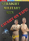 Straight Military Men: Caught On Tape