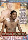Black Boners White Pricks 6
