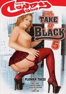 I'll Take It Black 5