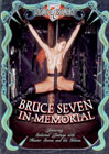 Bruce Seven In Memorial