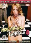 American Gokkun 8