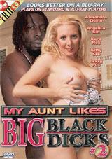 My Aunt Likes Big Black Dicks 2
