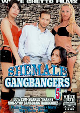 Shemale Gangbangers 5