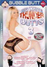 Big White Thunder Butts 3