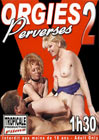 Orgies Perverses 2