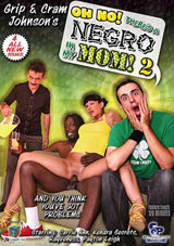 Grip And Cram Johnson's Oh No There's A Negro In My Mom 2