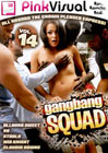 Gang Bang Squad 14