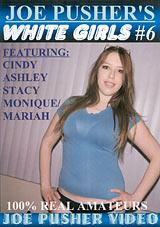Joe Pusher's White Girls 6