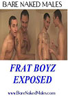 Frat Boyz Exposed