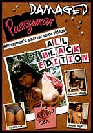 Pussyman's Amateur Home Videos: All Black Edition